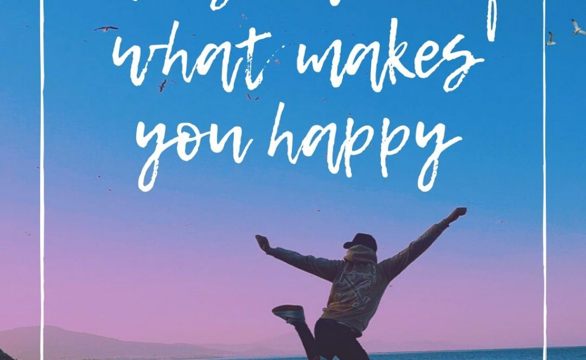 Choose more of what makes you happy