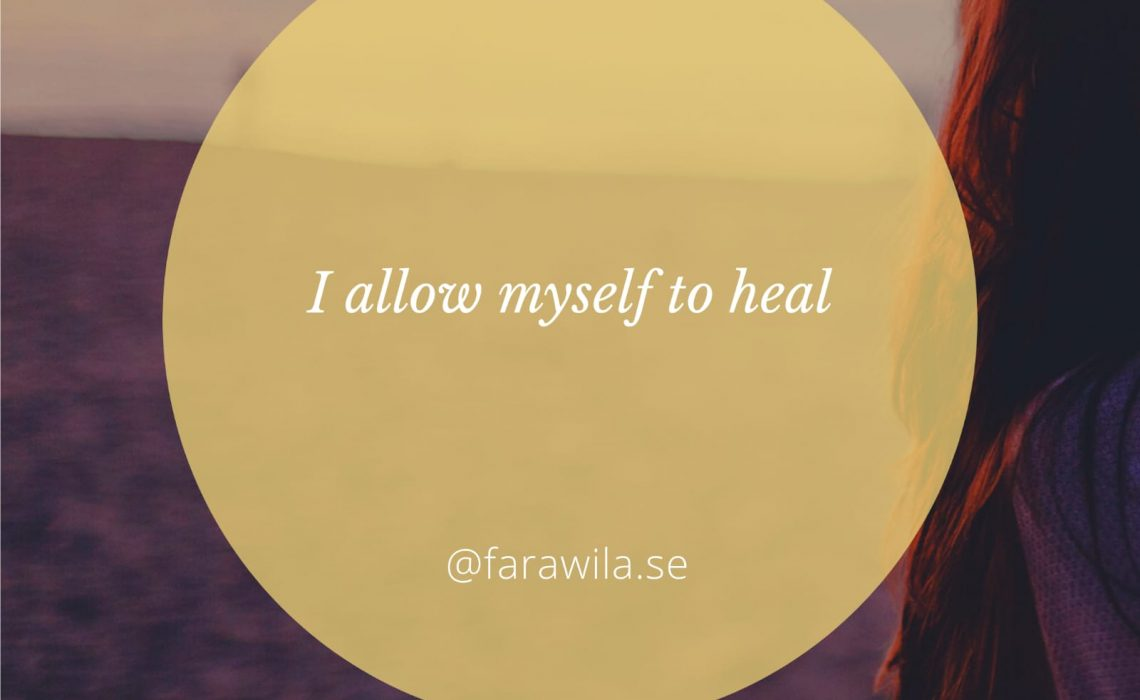 I allow myself to heal