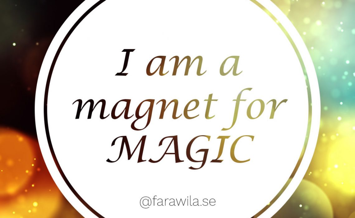 I-am-a-magnet-for-magic